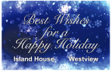 Seasons Greetings from Island House and Westview