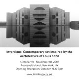LAST CHANCE, Closes Sunday: Inversions: Contemporary Art Inspired by the Architecture of  Louis Kahn