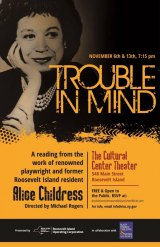 Last chance! Monday, November 13th, 7:15 p.m. RIOC Presents Trouble in Mind, Howe Theatre