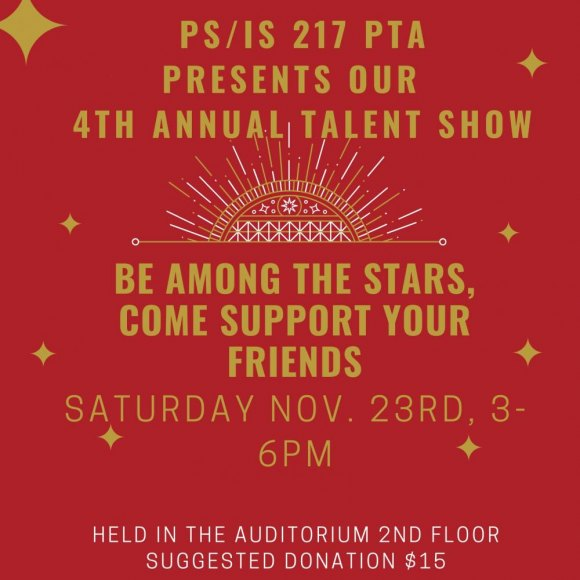 November 23rd at 3:00, PS/IS 217's Annual Talent Show
