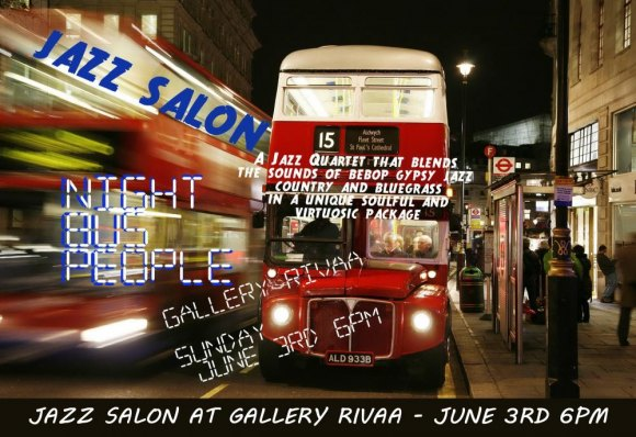 June 3rd, Music in Art, Night Bus People at Gallery RIVAA