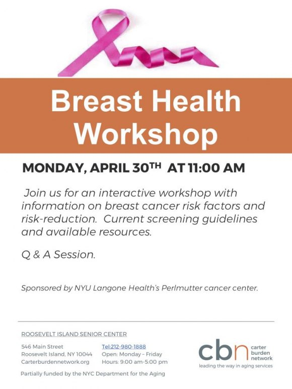 April 30th, Breast Health Workshop, Roosevelt Island Senior Center